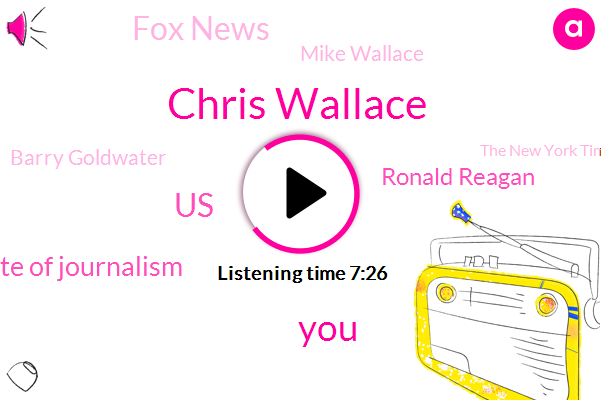 Chris Wallace,United States,State Of Journalism,Ronald Reagan,Fox News,Mike Wallace,Barry Goldwater,The New York Times,Zayed,Ohio,Donald Trump,Cleveland,Intern,Thomas Lewis,Warren,Joe Biden,San Francisco,Barda,Nelson Rockefeller