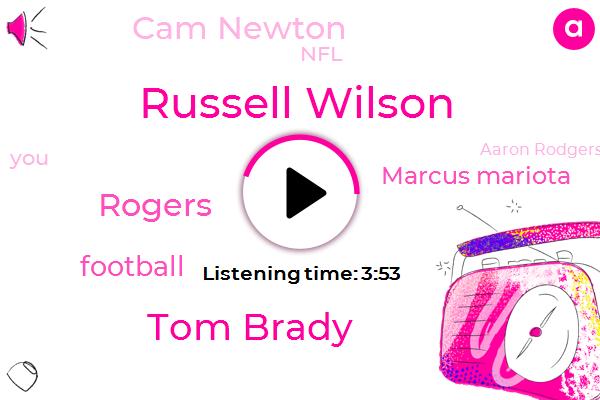 Russell Wilson,Tom Brady,Rogers,Football,Marcus Mariota,Cam Newton,NFL,Aaron Rodgers,Jokey,Mcleod