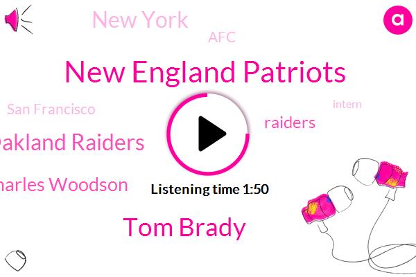 New England Patriots,Tom Brady,Oakland Raiders,Charles Woodson,Raiders,New York,AFC,San Francisco,Intern,CEO,Two Minutes