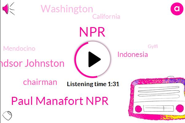 Paul Manafort Npr,NPR,Windsor Johnston,Chairman,Indonesia,Washington,California,Mendocino,Gylfi,Smith,Michael Sullivan,Hundred Thousand Acres,Sixty Percent