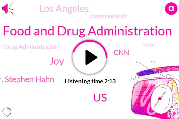 Food And Drug Administration,United States,JOY,Dr. Stephen Hahn,CNN,Los Angeles,Commissioner,Drug Administration,Fever,Kristen Choice,Cameron Fairchild,L. A.,Abc News,Lisa Taylor,Reuters,Madison,Professor,U C,BEN,TOM