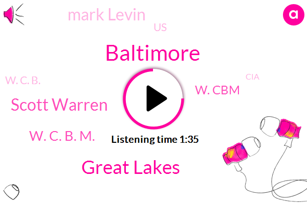 Baltimore,Great Lakes,Scott Warren,W. C. B. M.,W. Cbm,Mark Levin,United States,W. C. B.,CIA,Analyst