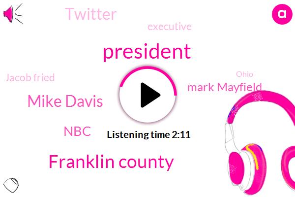 President Trump,Franklin County,Mike Davis,NBC,Mark Mayfield,Twitter,Executive,Jacob Fried,Riley,Karen Phelps,Ohio,National Guard,Donald Trump,City Hall,Phoenix Arizona,George Floyd,Officer