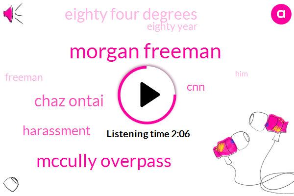 Morgan Freeman,Mccully Overpass,Chaz Ontai,Harassment,CNN,Eighty Four Degrees,Eighty Year