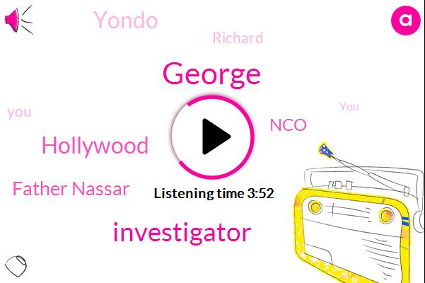 George,Investigator,Hollywood,Father Nassar,NCO,Yondo,Richard