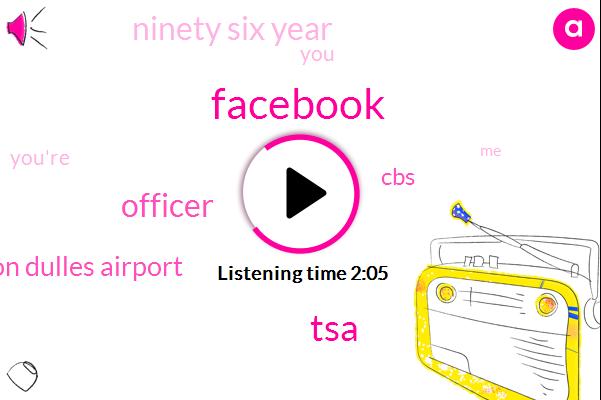 Facebook,TSA,Officer,Washington Dulles Airport,CBS,Ninety Six Year