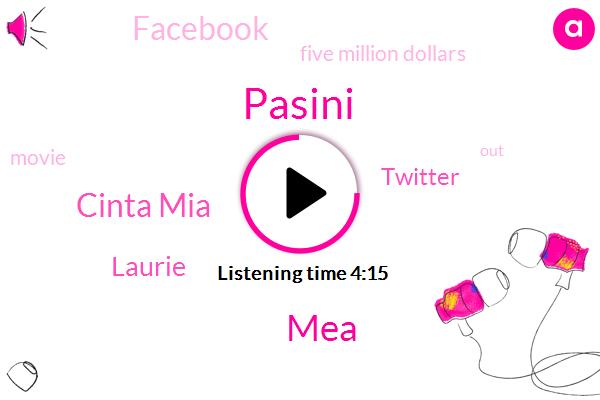 Pasini,MEA,Cinta Mia,Laurie,Twitter,Facebook,Five Million Dollars