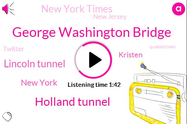 George Washington Bridge,Holland Tunnel,Lincoln Tunnel,New York,Kristen,New York Times,New Jersey,Twitter,Quakertown,Manhattan,Executive Assistant,Passaic,Brooklyn,Maryland,Six Inches