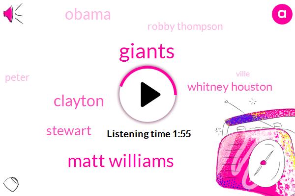 Giants,Matt Williams,Clayton,Stewart,Whitney Houston,Barack Obama,Robby Thompson,Peter,Ville,One Day