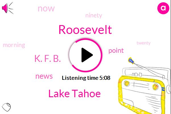 Roosevelt,Lake Tahoe,K. F. B.