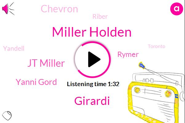Miller Holden,Girardi,Jt Miller,Yanni Gord,Rymer,Chevron,Riber,Yandell,Toronto,Tronto,Six Minutes