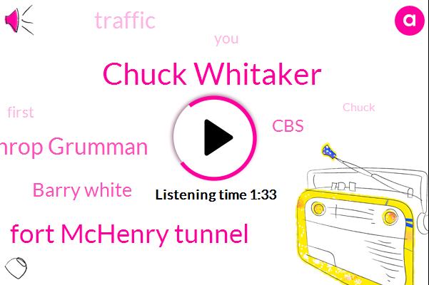Chuck Whitaker,Fort Mchenry Tunnel,Northrop Grumman,Barry White,CBS