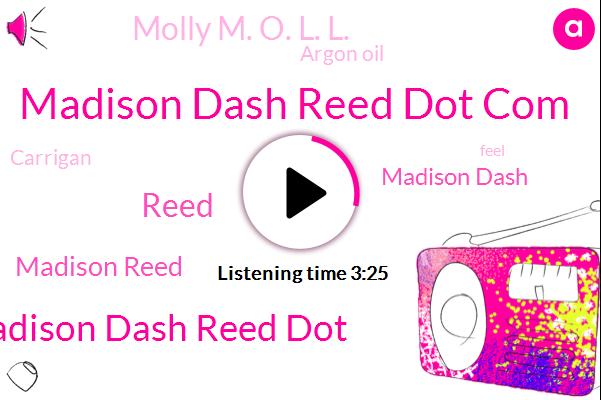 Madison Dash Reed Dot Com,Madison Dash Reed Dot,Reed,Madison Reed,Madison Dash,Molly M. O. L. L.,Argon Oil,Carrigan