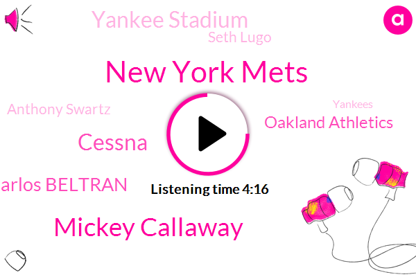New York Mets,Mickey Callaway,Cessna,Carlos Beltran,Oakland Athletics,Yankee Stadium,Seth Lugo,Anthony Swartz,Yankees,Blevins,Matt,Carthy,Jared,Robert Salman,Ten Months,Two Years