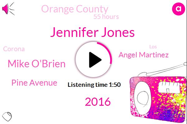 Jennifer Jones,2016,Mike O'brien,Pine Avenue,Angel Martinez,Orange County,55 Hours,Corona,LOS,745,000 People,2000,Peck Road,South Street,15,California,91,30%,LAI,West 91,71 North