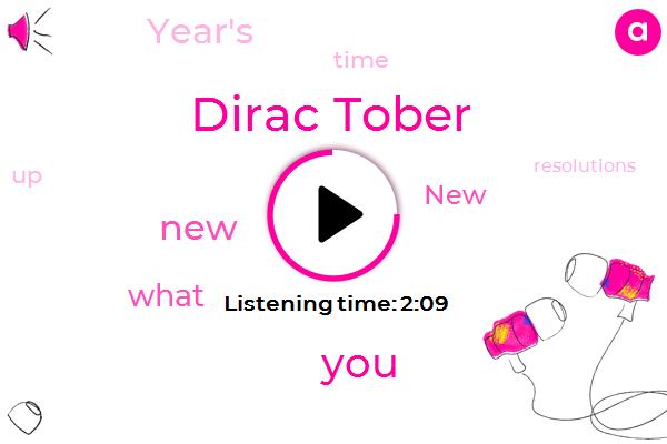 Dirac Tober