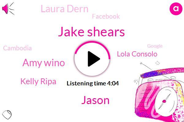 Jake Shears,Jason,Amy Wino,Kelly Ripa,Lola Consolo,Laura Dern,Facebook,Cambodia,Google,JAY,Toronto,Justin,Three Years,Two Weeks