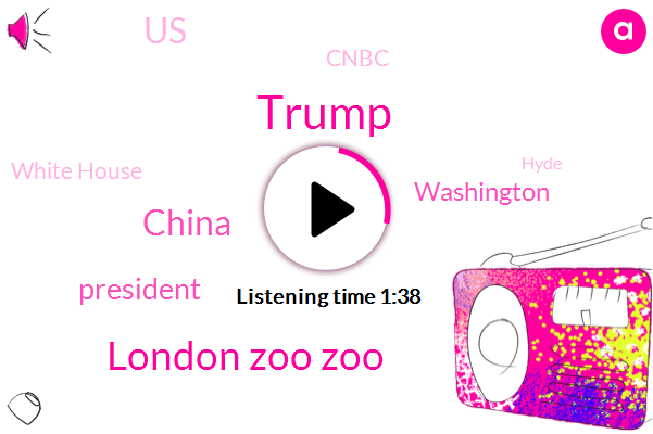 Donald Trump,London Zoo Zoo,China,President Trump,Washington,United States,Cnbc,White House,Hyde,Vietnam,Robin William,Five Hundred Five Billion Dollars,Billion Dollars,One Month,Ten Weeks