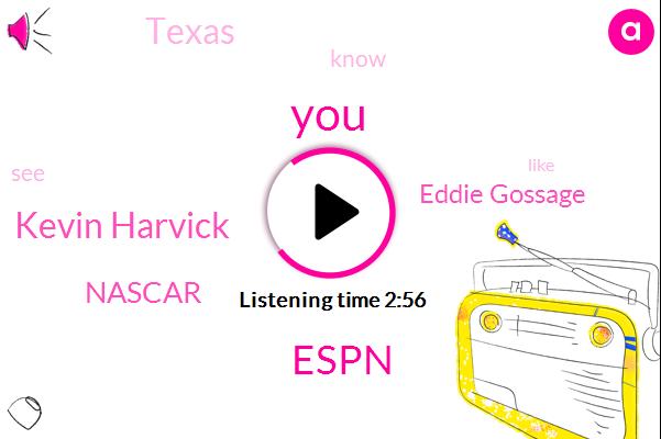 Espn,Kevin Harvick,Nascar,Eddie Gossage,Texas