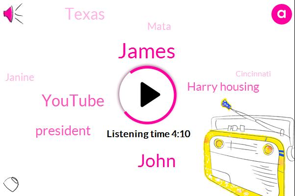 James,John,Youtube,President Trump,Harry Housing,Texas,Mata,Janine,Cincinnati,Ohio,Ninety Million Dollars