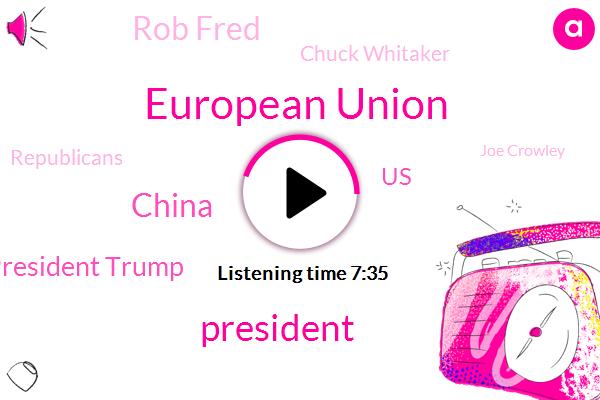 European Union,President Trump,China,United States,Rob Fred,Chuck Whitaker,Joe Crowley,Republicans,Carl Glen Burnie,Fort Mchenry,BAG,Queens,Donald Trump,Barack Obama,Frank,Larry Sabato,Democratic Party