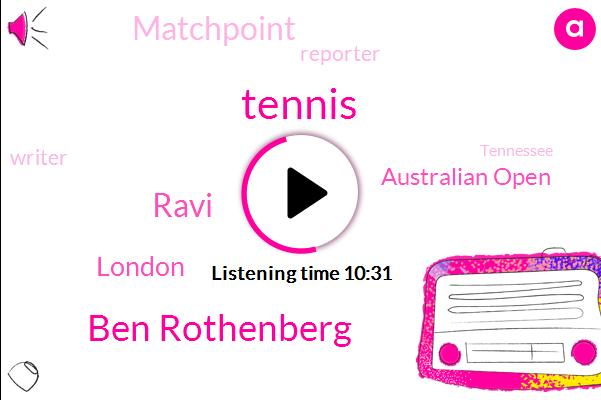Tennis,Ben Rothenberg,Ravi,London,Australian Open,Matchpoint,Reporter,Writer,Tennessee,Robbie,United States,Canada,Hockey,Saddam,Surrey,Montreal,Eliane Pereira
