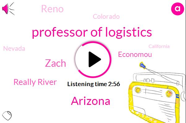 AND,Professor Of Logistics,Arizona,Zach,Really River,Economou,Reno,Colorado,Nevada,California