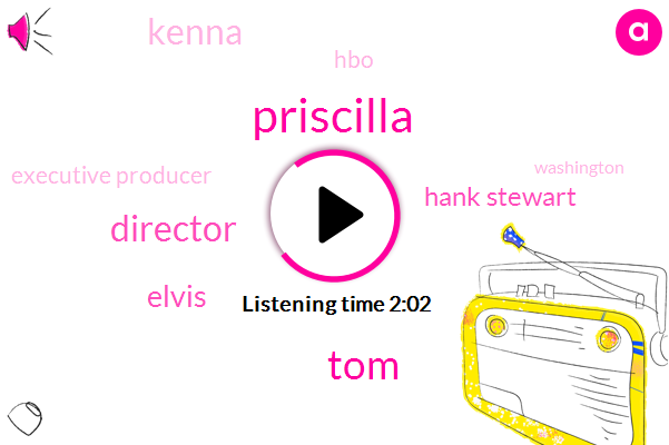 Priscilla,TOM,Director,Elvis,Hank Stewart,Kenna,HBO,Executive Producer,Washington