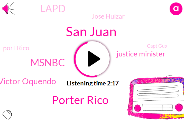 San Juan,Porter Rico,Msnbc,Victor Oquendo,ABC,Justice Minister,Lapd,Jose Huizar,Port Rico,Capt Gus,Arjun,Maria I