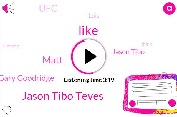 Jason Tibo Teves,Matt,Gary Goodridge,Jason Tibo,UFC,Lois,Emma