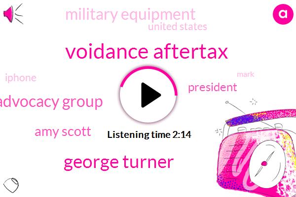 Voidance Aftertax,George Turner,Advocacy Group,Amy Scott,President Trump,Military Equipment,United States,iPhone,Mark,Japan,Saudi Arabia,North Korean,America,Commander In Chief