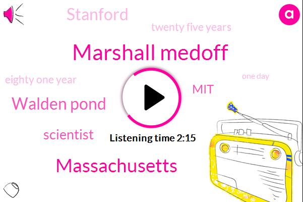 Marshall Medoff,Massachusetts,Walden Pond,Scientist,MIT,Stanford,Twenty Five Years,Eighty One Year,One Day