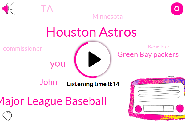 Houston Astros,Major League Baseball,John,Green Bay Packers,TA,Minnesota,Commissioner,Rosie Ruiz,Survi,Bill Belichick,Baseball,Chicago White Sox,Jim Crane,League,Patriots,Marion Jones,New Orleans Saints,Bregman,Eisen