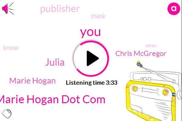 Marie Hogan Dot Com,Julia,Marie Hogan,Chris Mcgregor,Publisher