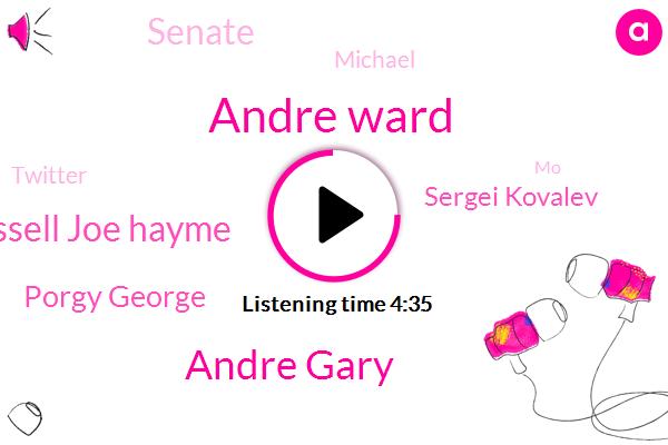 Andre Ward,Andre Gary,Russell Joe Hayme,Porgy George,Sergei Kovalev,Senate,Michael,Twitter,MO,China,Wayne