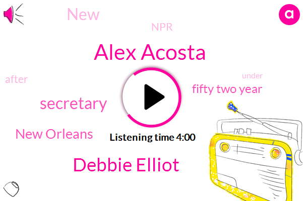 Alex Acosta,Debbie Elliot,New Orleans,Secretary,Fifty Two Year