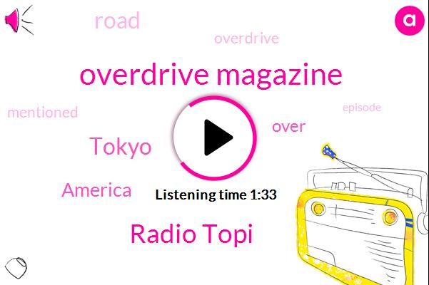 Overdrive Magazine,Radio Topi,Tokyo,America