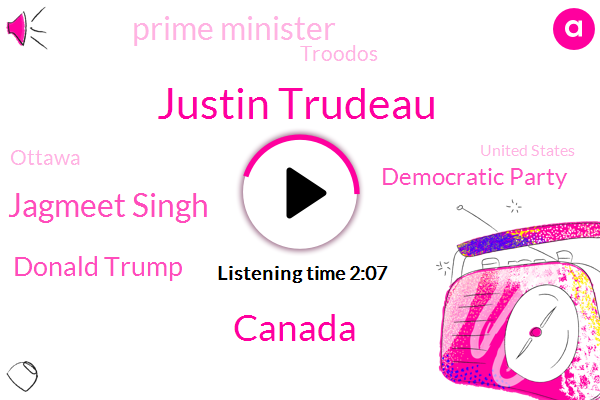 Justin Trudeau,Canada,Jagmeet Singh,Donald Trump,Democratic Party,Prime Minister,Troodos,Ottawa,United States