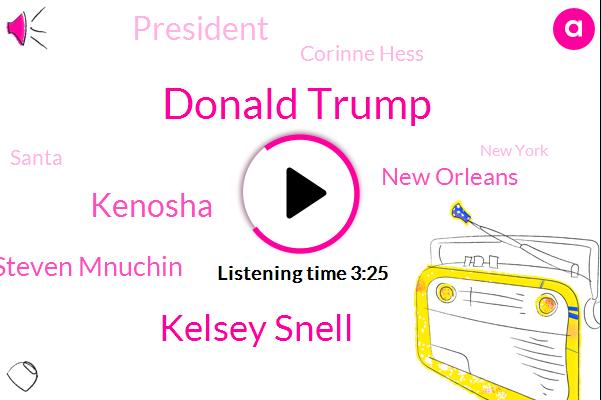 Donald Trump,NPR,Kelsey Snell,Steven Mnuchin,Kenosha,New Orleans,President Trump,Corinne Hess,Santa,New York,Hurricane Laura,Blake,Patrick Madden,Federal Government,Vance Juniors,Officer,Prosecutor