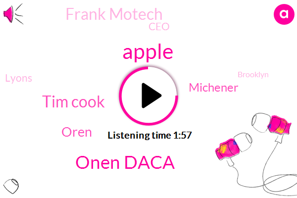 Apple,Onen Daca,Tim Cook,Oren,Michener,Frank Motech,CEO,Lyons,KNX,Brooklyn,Two Hundred Twelve Dollars,Two Minutes