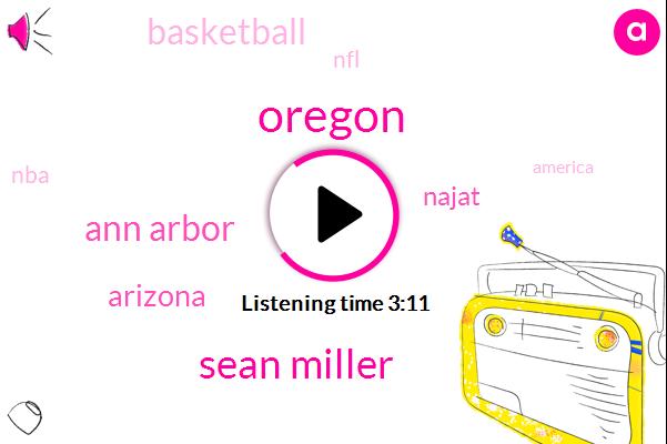 Oregon,Sean Miller,Ann Arbor,Arizona,Najat,Basketball,NFL,NBA,America,Football,One Hundred Thousand Dollars,Fouryear