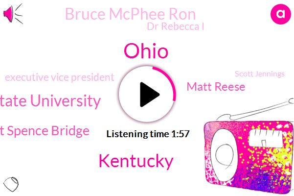 Ohio,Kentucky,Ohio State University,Brent Spence Bridge,Matt Reese,Bruce Mcphee Ron,Dr Rebecca I,Executive Vice President,Scott Jennings,Columbus,Indiana,Provost