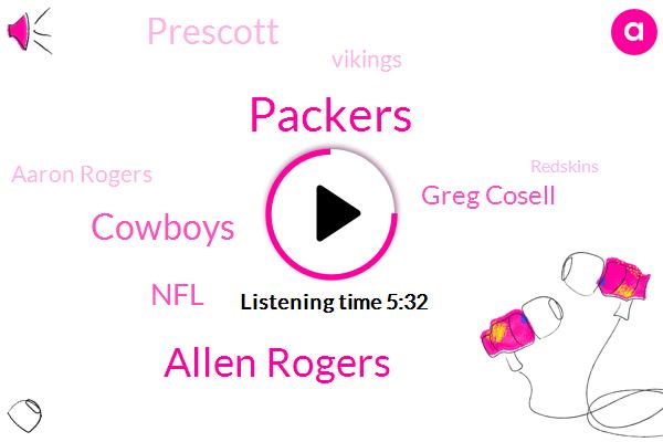 Packers,Allen Rogers,Cowboys,NFL,Greg Cosell,Prescott,Vikings,Aaron Rogers,Redskins,Sixers,Brooklyn,Jimmy Butler,Cooper,Aaron Rodgers,Freeman Williams,Matt Bowen,Steve Young,Drew,Adams,SAL