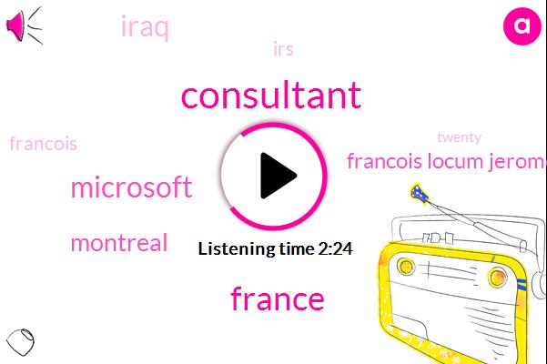 Consultant,France,Microsoft,Montreal,Francois Locum Jerome,Iraq,IRS