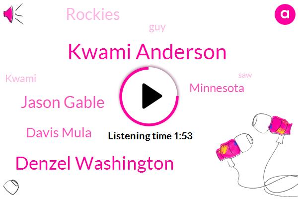 Kwami Anderson,Denzel Washington,Jason Gable,Davis Mula,Minnesota,Rockies