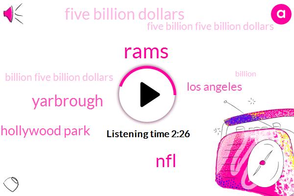 Rams,NFL,Yarbrough,Hollywood Park,Los Angeles,Five Billion Dollars,Five Billion Five Billion Dollars,Billion Five Billion Dollars