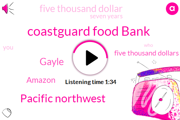 Komo,Coastguard Food Bank,Pacific Northwest,Gayle,Amazon,Five Thousand Dollars,Five Thousand Dollar,Seven Years