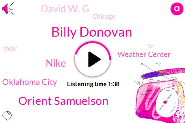 Billy Donovan,Orient Samuelson,Nike,Oklahoma City,Weather Center,David W. G,Chicago