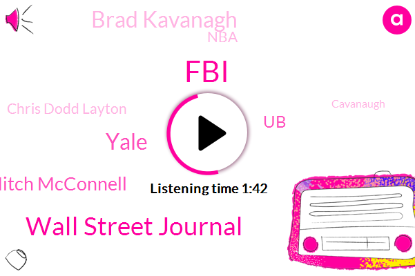 Wall Street Journal,FBI,Yale,Mitch Mcconnell,UB,Brad Kavanagh,NBA,Chris Dodd Layton,Cavanaugh,Suns