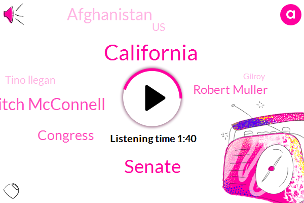 California,Senate,Mitch Mcconnell,Congress,Robert Muller,Afghanistan,United States,Tino Llegan,Gilroy,Congress Senate Majority,Special Counsel,Nato,Eighteen Year,Nineteen Year